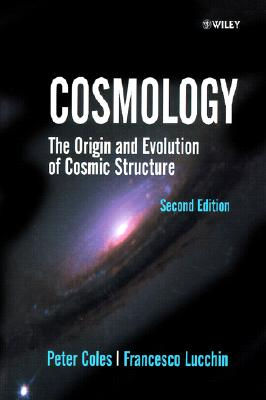 Cosmology By Coles, Peter/ Lucchin, Francesco