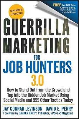 Guerrilla Marketing for Job Hunters 3.0 By Levinson, Jay Conrad/ Perry, David E.